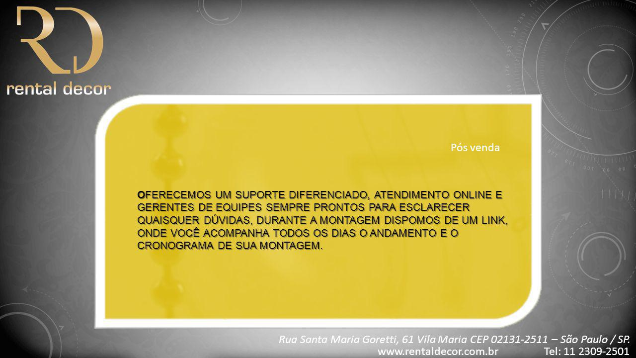 OFERECEMOS UM SUPORTE DIFERENCIADO, ATENDIMENTO ONLINE E GERENTES DE EQUIPES SEMPRE PRONTOS PARA ESCLARECER QUAISQUER DÚVIDAS, DURANTE A MONTAGEM DISP