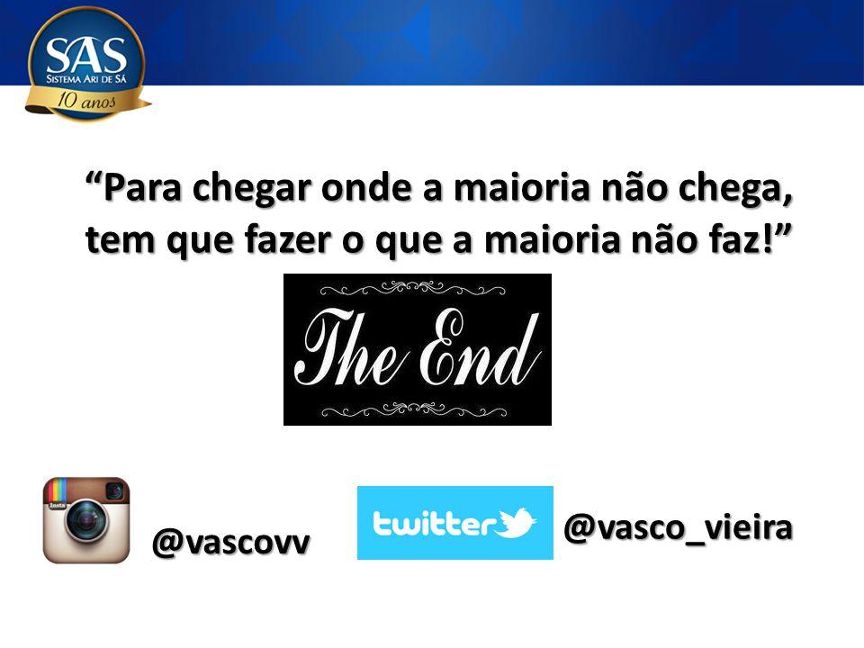 """""""Para chegar onde a maioria não chega, tem que fazer o que a maioria não faz!"""" @vasco_vieira @vascovv"""