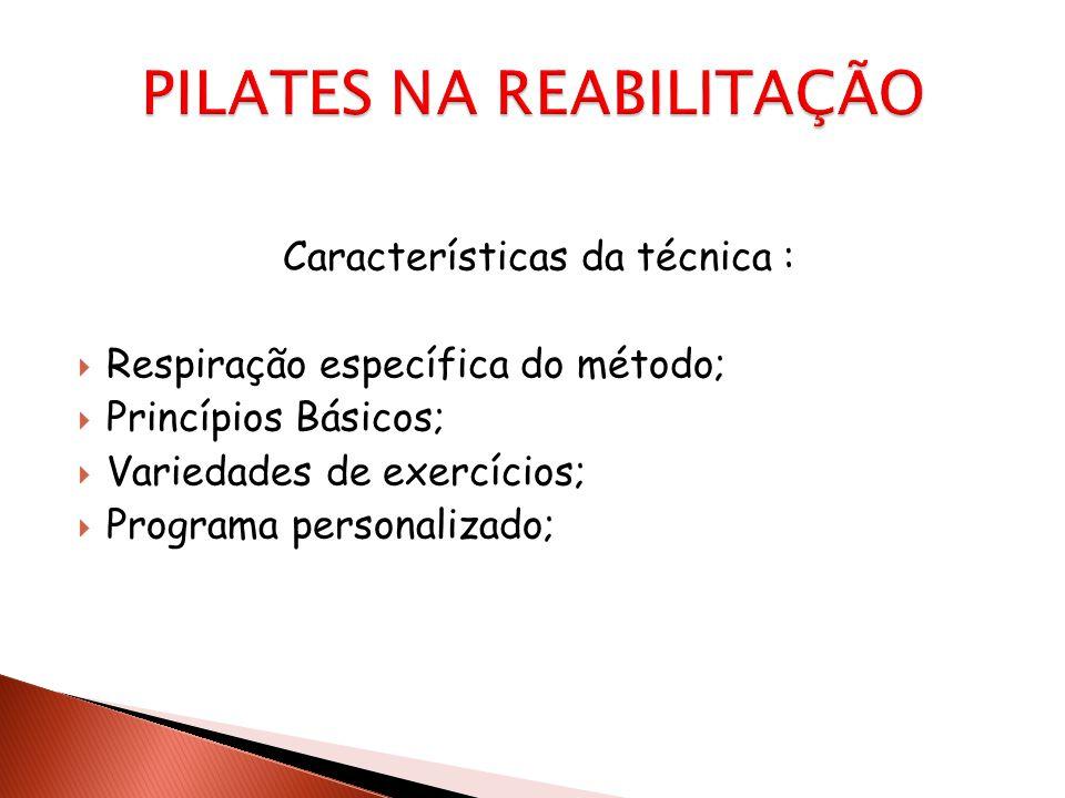 Características da técnica :  Respiração específica do método;  Princípios Básicos;  Variedades de exercícios;  Programa personalizado;