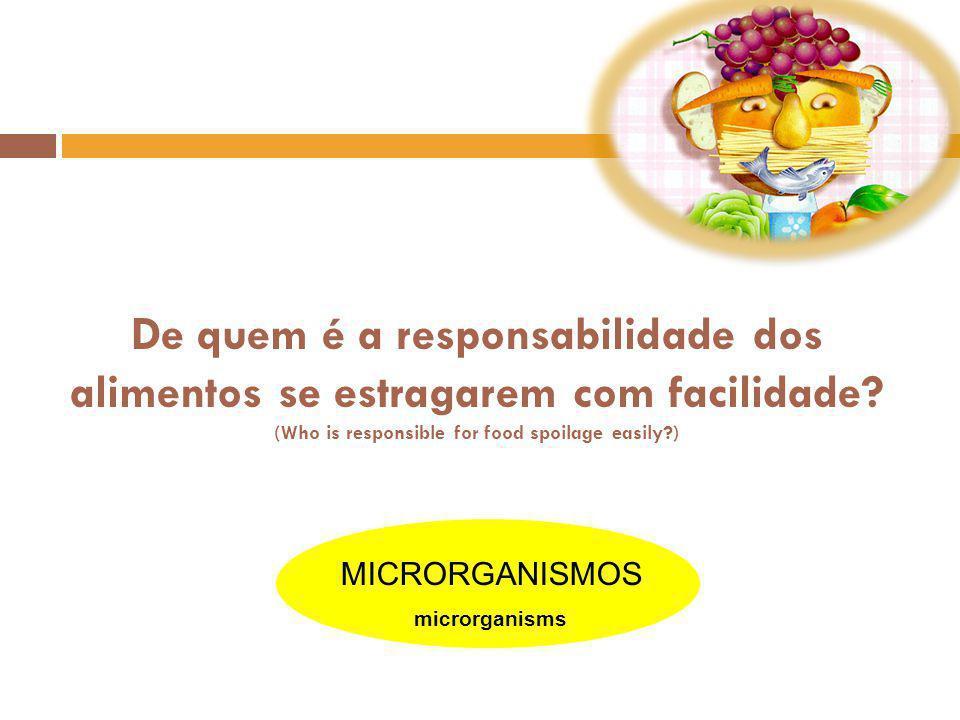 De quem é a responsabilidade dos alimentos se estragarem com facilidade.