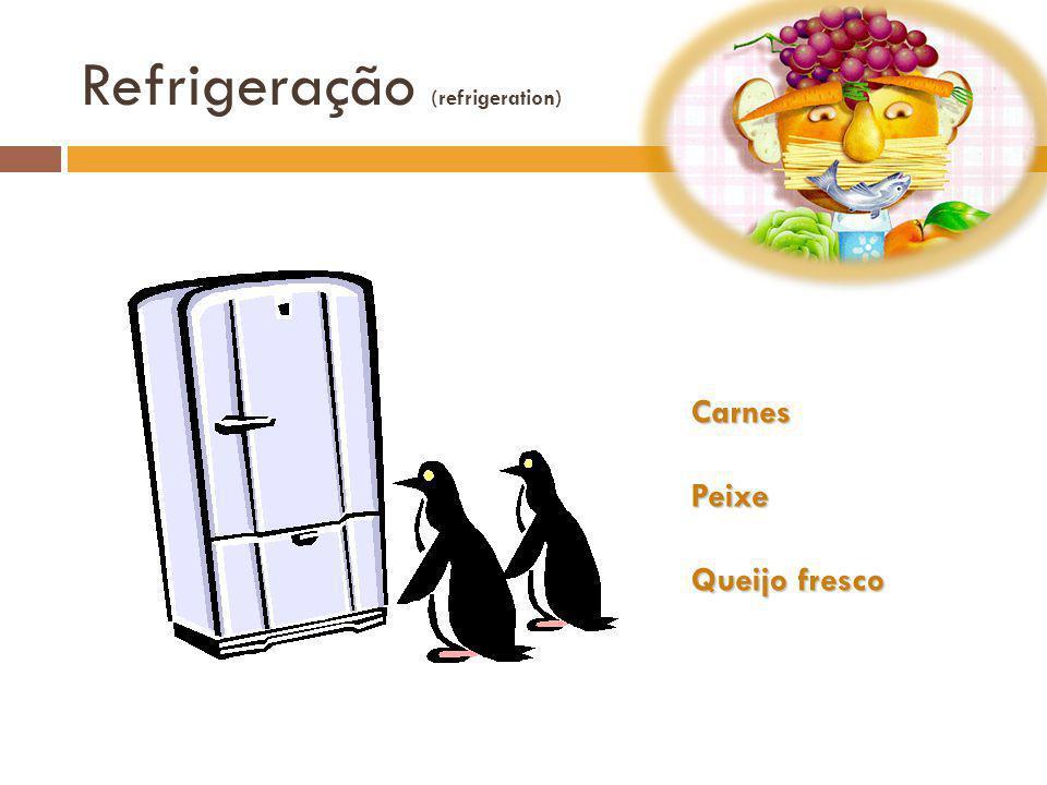 Refrigeração (refrigeration) CarnesPeixe Queijo fresco