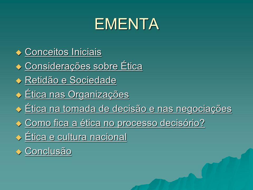 CONCEITOS INICIAIS  Ética é a ciência ou campo do conhecimento que trata da definição e avaliação do comportamento de pessoas e organizações .