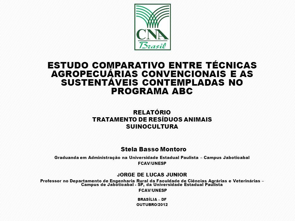 ESTUDO COMPARATIVO ENTRE TÉCNICAS AGROPECUÁRIAS CONVENCIONAIS E AS SUSTENTÁVEIS CONTEMPLADAS NO PROGRAMA ABC RELATÓRIO TRATAMENTO DE RESÍDUOS ANIMAIS