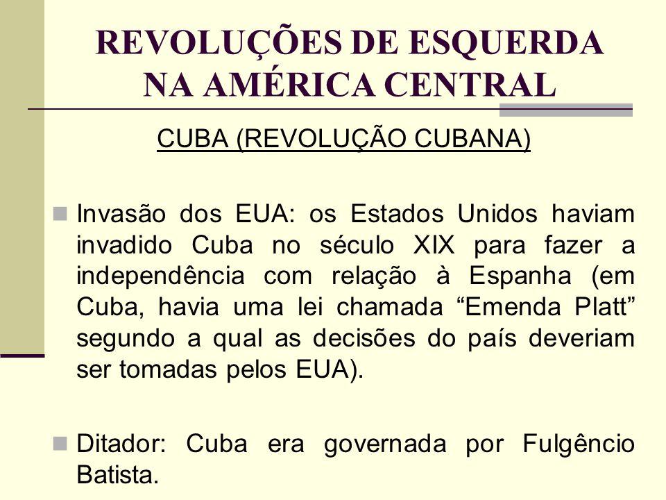 REVOLUÇÕES DE ESQUERDA NA AMÉRICA CENTRAL Líderes: Che Guevara (conhecido revolucionário socialista) e Fidel Castro (que tornou-se presidente de Cuba por quase 50 anos).