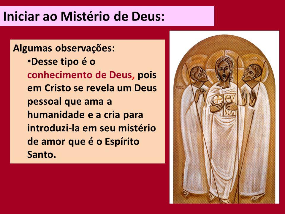 Iniciar ao Mistério de Deus: Algumas observações: Quem se converte a Cristo, precisa ser iniciado no seguimento, não apenas instruído na doutrina.
