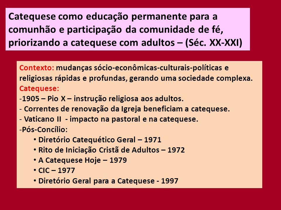 A Catequese no Brasil -A Catequese realizada nas famílias, aldeias - 1549 – com os jesuítas uma catequese mais institucionalizada.