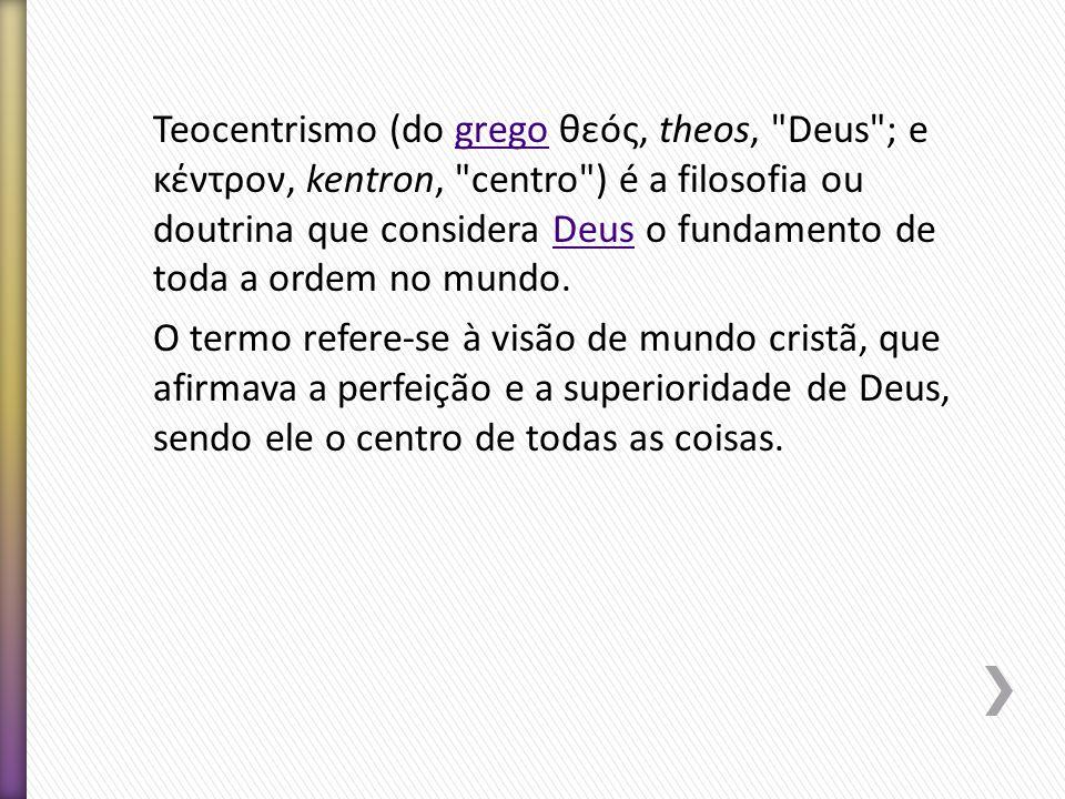 Teocentrismo (do grego θεóς, theos,