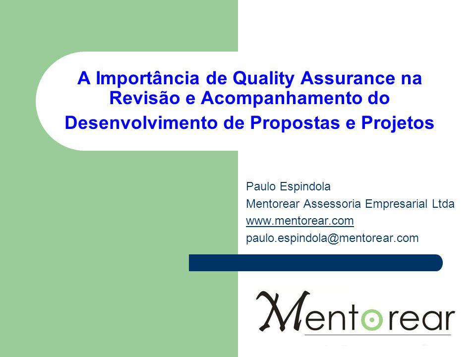 A Importância de Quality Assurance na Revisão e Acompanhamento do Desenvolvimento de Propostas e Projetos Paulo Espindola Mentorear Assessoria Empresa