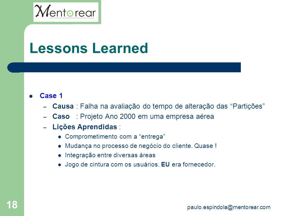"""18 Lessons Learned Case 1 – Causa : Falha na avaliação do tempo de alteração das """"Partições"""" – Caso : Projeto Ano 2000 em uma empresa aérea – Lições A"""