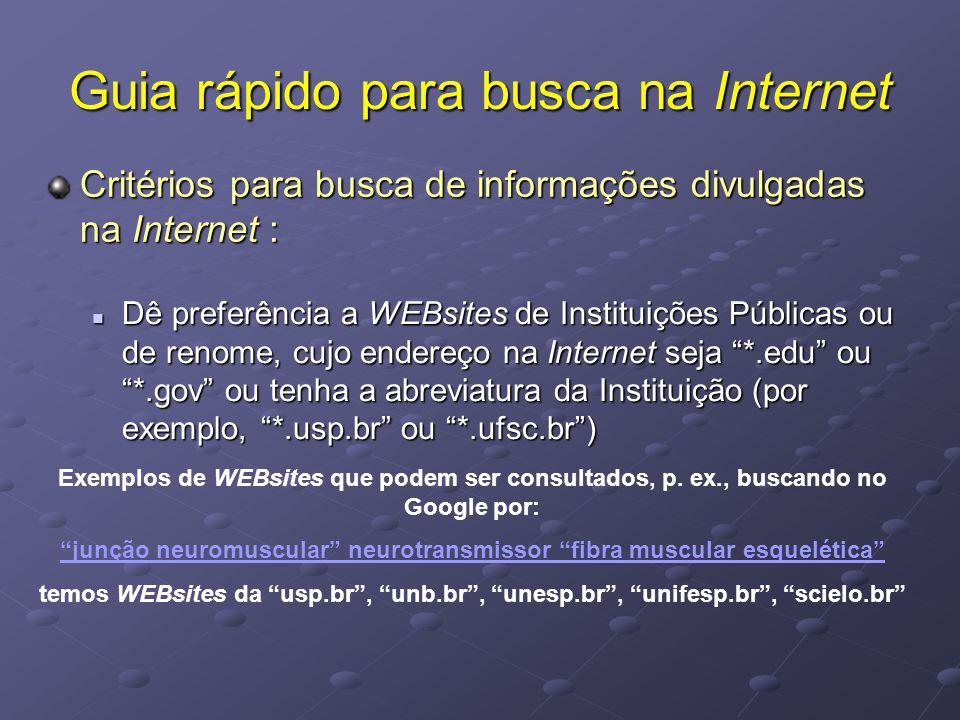 """Guia rápido para busca na Internet Dê preferência a WEBsites de Instituições Públicas ou de renome, cujo endereço na Internet seja """"*.edu"""" ou """"*.gov"""""""
