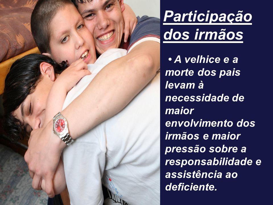 Participação dos irmãos A velhice e a morte dos pais levam à necessidade de maior envolvimento dos irmãos e maior pressão sobre a responsabilidade e a