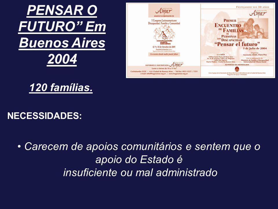 """PENSAR O FUTURO"""" Em Buenos Aires 2004 120 famílias. NECESSIDADES: Carecem de apoios comunitários e sentem que o apoio do Estado é insuficiente ou mal"""