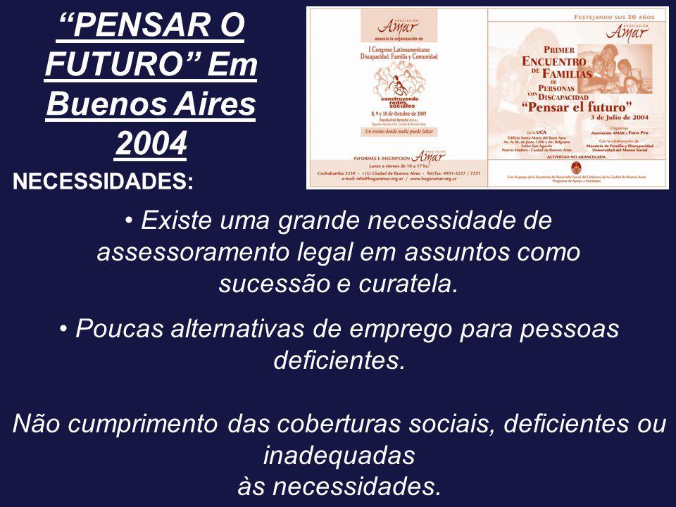 """""""PENSAR O FUTURO"""" Em Buenos Aires 2004 Existe uma grande necessidade de assessoramento legal em assuntos como sucessão e curatela. Poucas alternativas"""