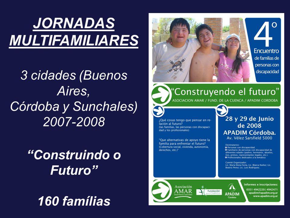 """JORNADAS MULTIFAMILIARES 3 cidades (Buenos Aires, Córdoba y Sunchales) 2007-2008 """"Construindo o Futuro"""" 160 famílias"""