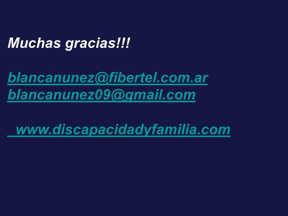 Muchas gracias!!! blancanunez@fibertel.com.ar blancanunez09@gmail.com www.discapacidadyfamilia.com