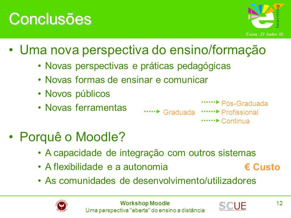 Évora - 27 Junho 05 Workshop Moodle Uma perspectiva