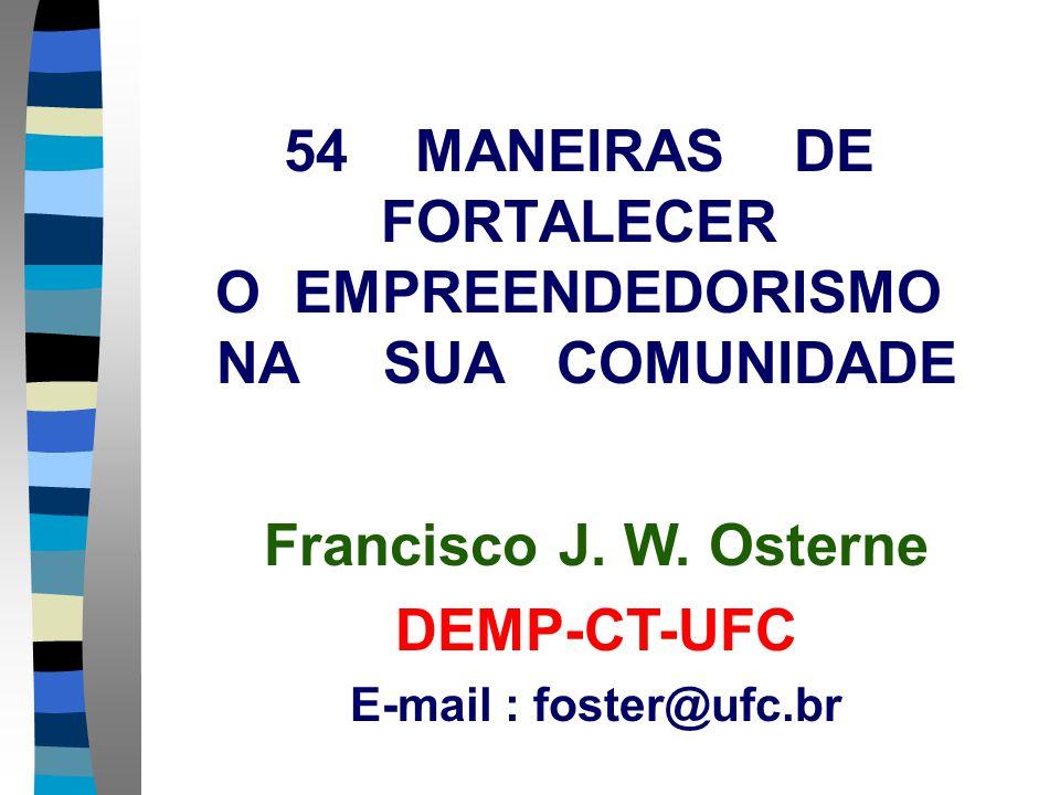 54 MANEIRAS DE FORTALECER O EMPREENDEDORISMO NA SUA COMUNIDADE Francisco J.