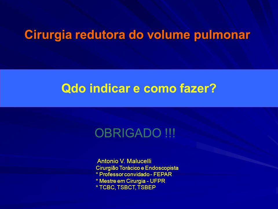 Cirurgia redutora do volume pulmonar Qdo indicar e como fazer.