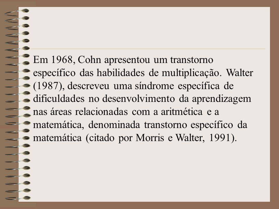Em 1968, Cohn apresentou um transtorno específico das habilidades de multiplicação. Walter (1987), descreveu uma síndrome específica de dificuldades n