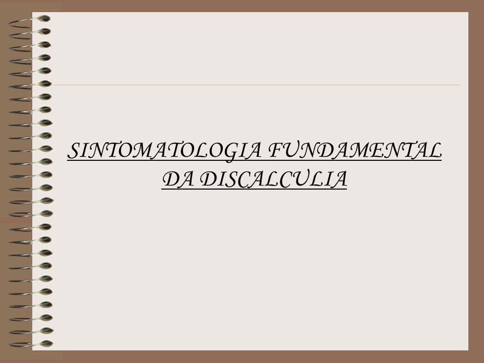SINTOMATOLOGIA FUNDAMENTAL DA DISCALCULIA