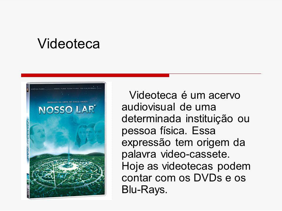 Videoteca Videoteca é um acervo audiovisual de uma determinada instituição ou pessoa física. Essa expressão tem origem da palavra video-cassete. Hoje