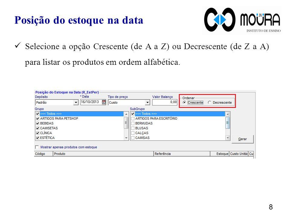 8 Selecione a opção Crescente (de A a Z) ou Decrescente (de Z a A) para listar os produtos em ordem alfabética.