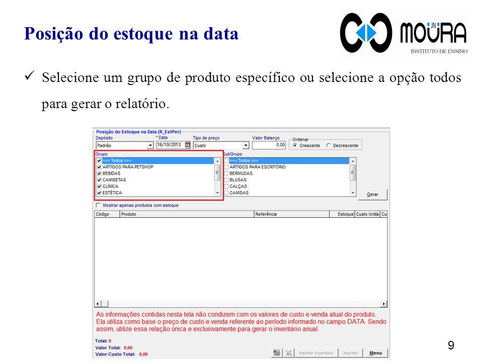 20 Exercícios 1.Gere o relatório Posição de Estoque na Data e exporte os dados para o Excel.
