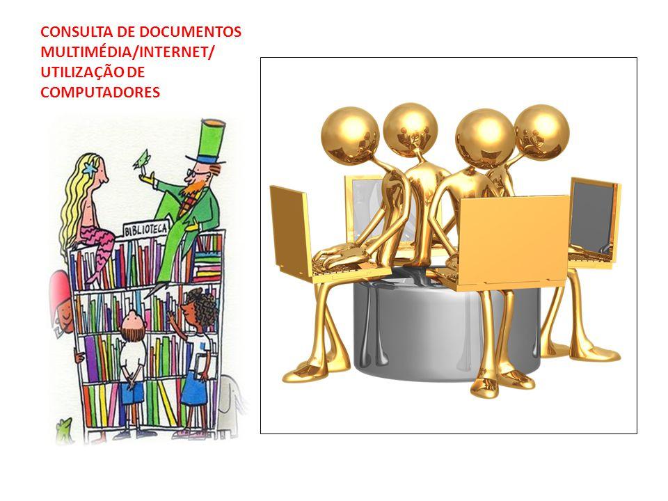 CONSULTA DE DOCUMENTOS MULTIMÉDIA/INTERNET/ UTILIZAÇÃO DE COMPUTADORES