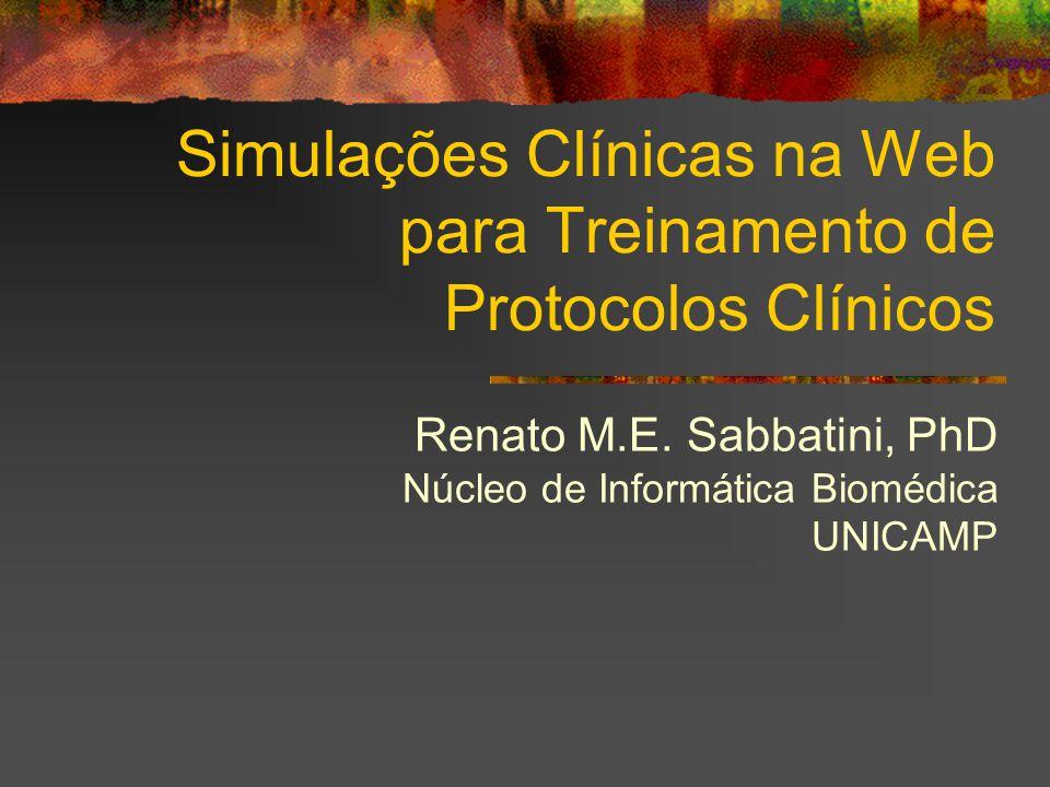 Simulações Clínicas na Web para Treinamento de Protocolos Clínicos Renato M.E.