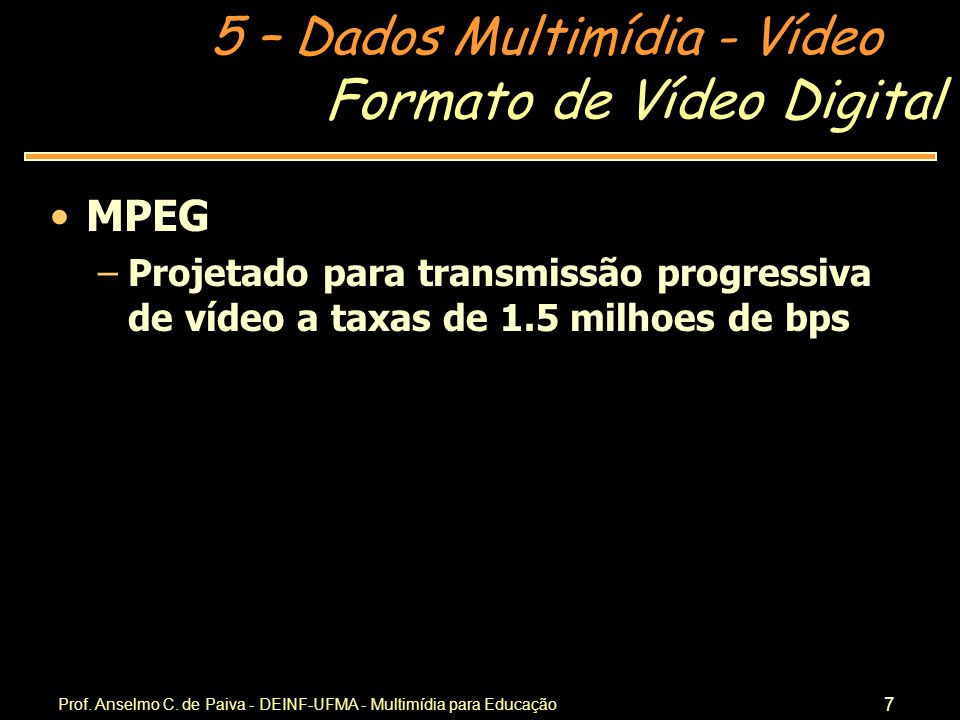 5 – Dados Multimídia - Vídeo Prof.Anselmo C.