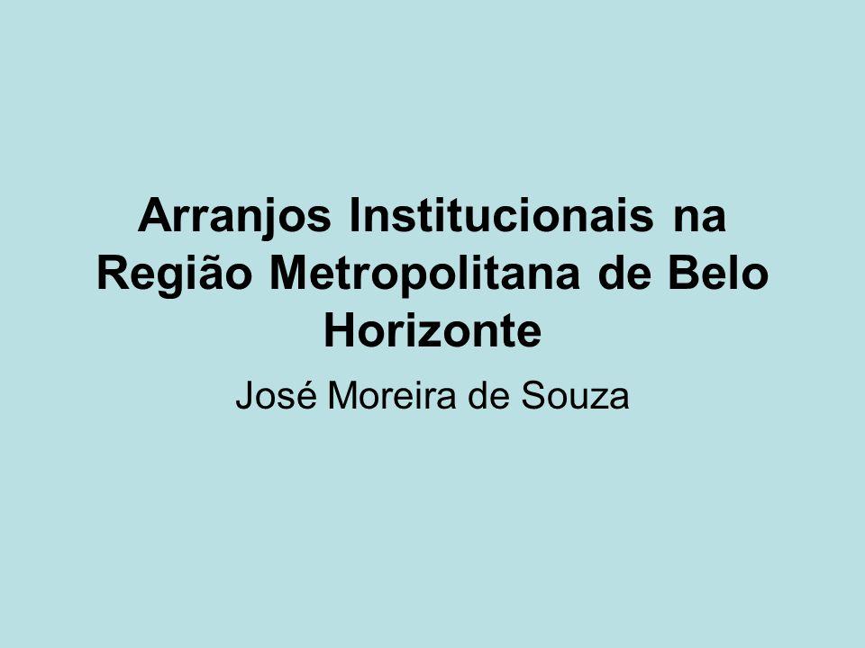 Arranjos Institucionais na Região Metropolitana de Belo Horizonte José Moreira de Souza