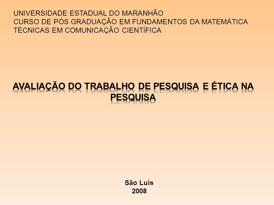 UNIVERSIDADE ESTADUAL DO MARANHÃO CURSO DE PÓS GRADUAÇÃO EM FUNDAMENTOS DA MATEMÁTICA TÉCNICAS EM COMUNICAÇÃO CIENTÍFICA São Luís 2008