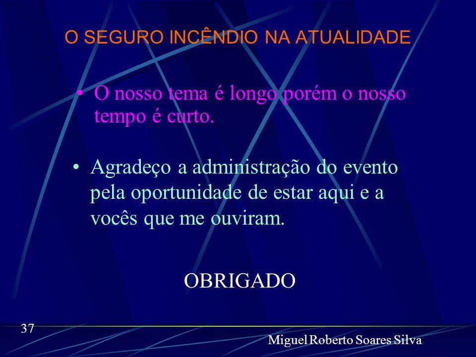 O SEGURO INCÊNDIO NA ATUALIDADE  CONCLUINDO  Miguel Roberto Soares Silva 36 O Departamento de Segurança não precisará mais brigar para conseguir com