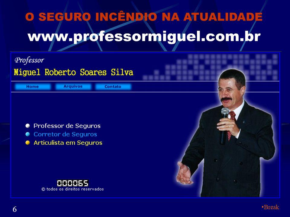 O SEGURO INCÊNDIO NA ATUALIDADE  CONCLUINDO  Miguel Roberto Soares Silva 36 O Departamento de Segurança não precisará mais brigar para conseguir comprar equipamentos.