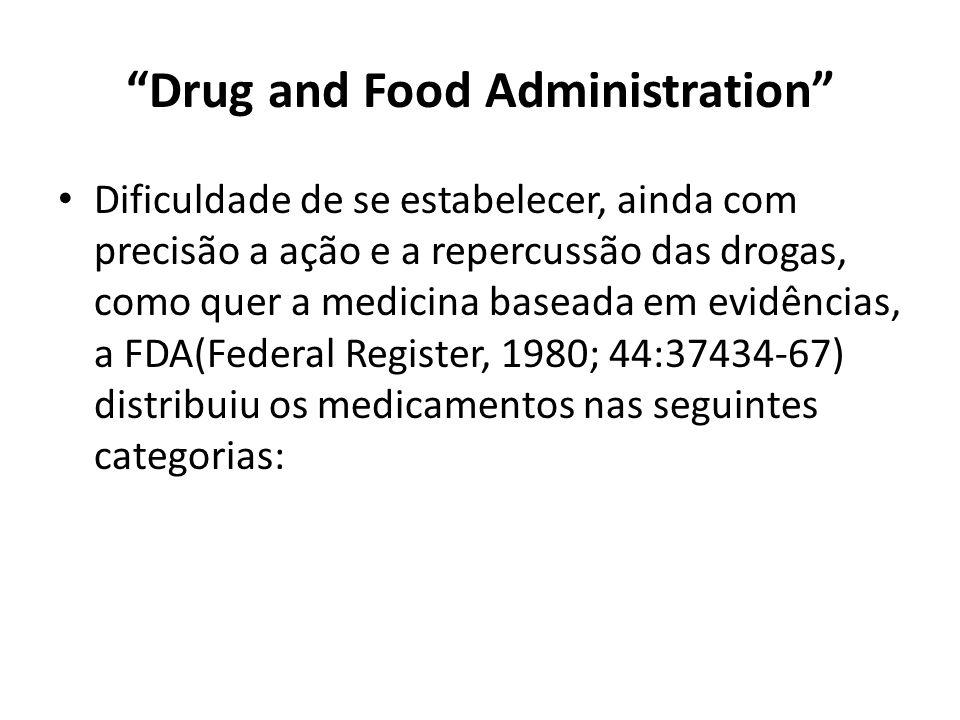 """""""Drug and Food Administration"""" Dificuldade de se estabelecer, ainda com precisão a ação e a repercussão das drogas, como quer a medicina baseada em ev"""