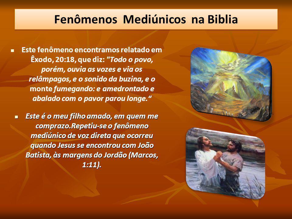 Este fenômeno encontramos relatado em Êxodo, 20:18, que diz: