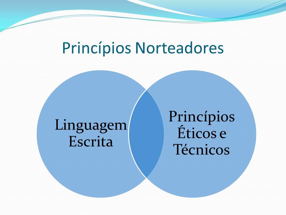 Princípios Norteadores Linguagem Escrita Princípios Éticos e Técnicos