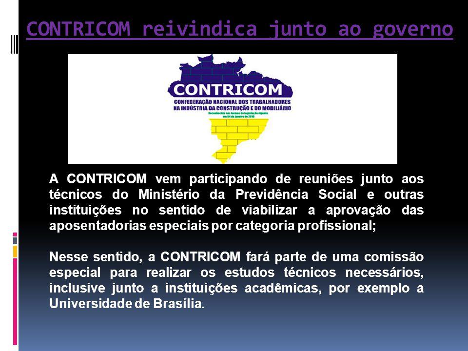 CONTRICOM reivindica junto ao governo A CONTRICOM vem participando de reuniões junto aos técnicos do Ministério da Previdência Social e outras institu
