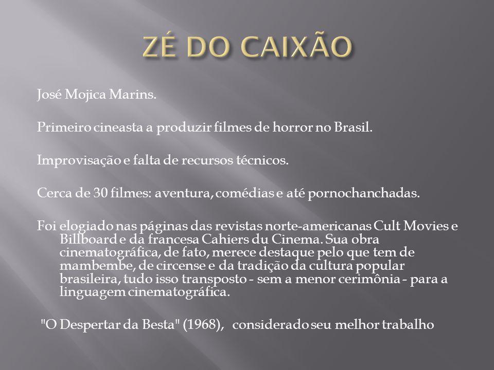 José Mojica Marins. Primeiro cineasta a produzir filmes de horror no Brasil.