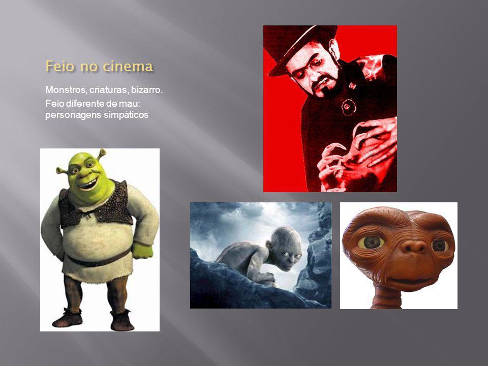 Feio no cinema Monstros, criaturas, bizarro. Feio diferente de mau: personagens simpáticos