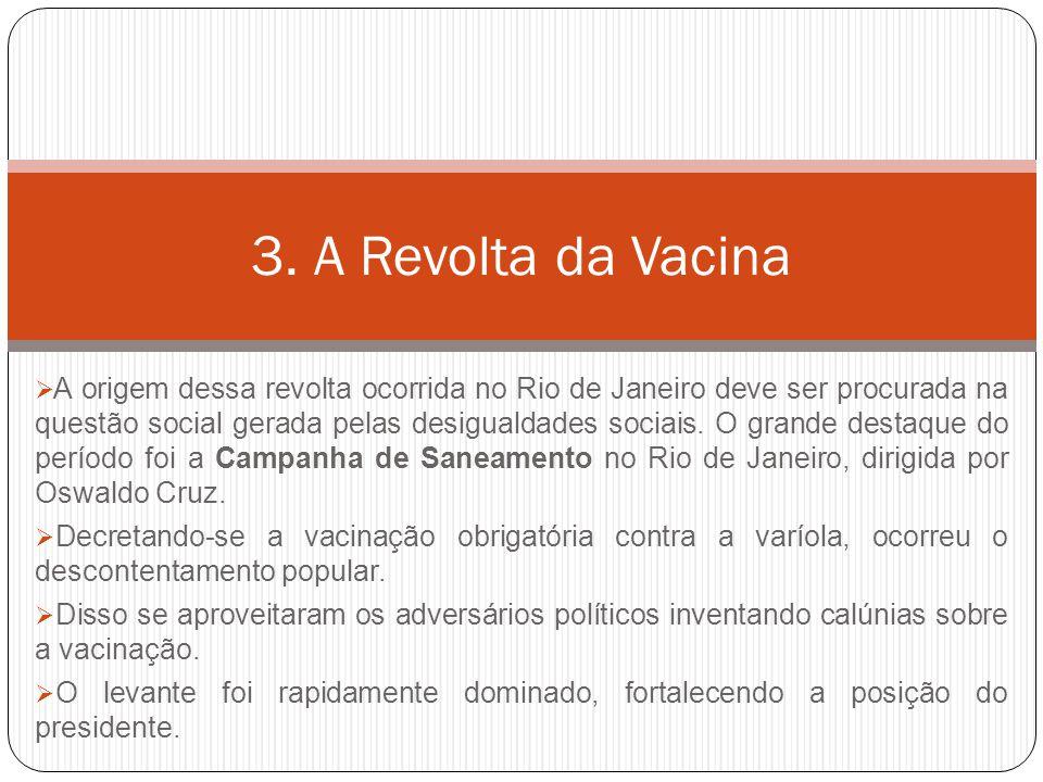  A origem dessa revolta ocorrida no Rio de Janeiro deve ser procurada na questão social gerada pelas desigualdades sociais. O grande destaque do perí