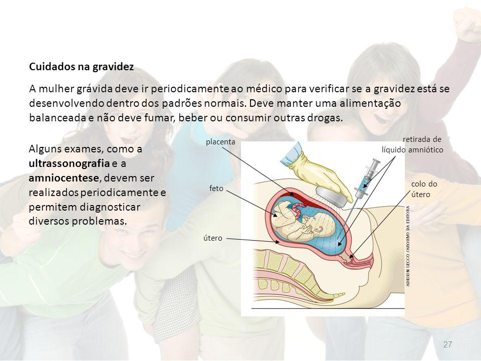 Cuidados na gravidez Alguns exames, como a ultrassonografia e a amniocentese, devem ser realizados periodicamente e permitem diagnosticar diversos problemas.