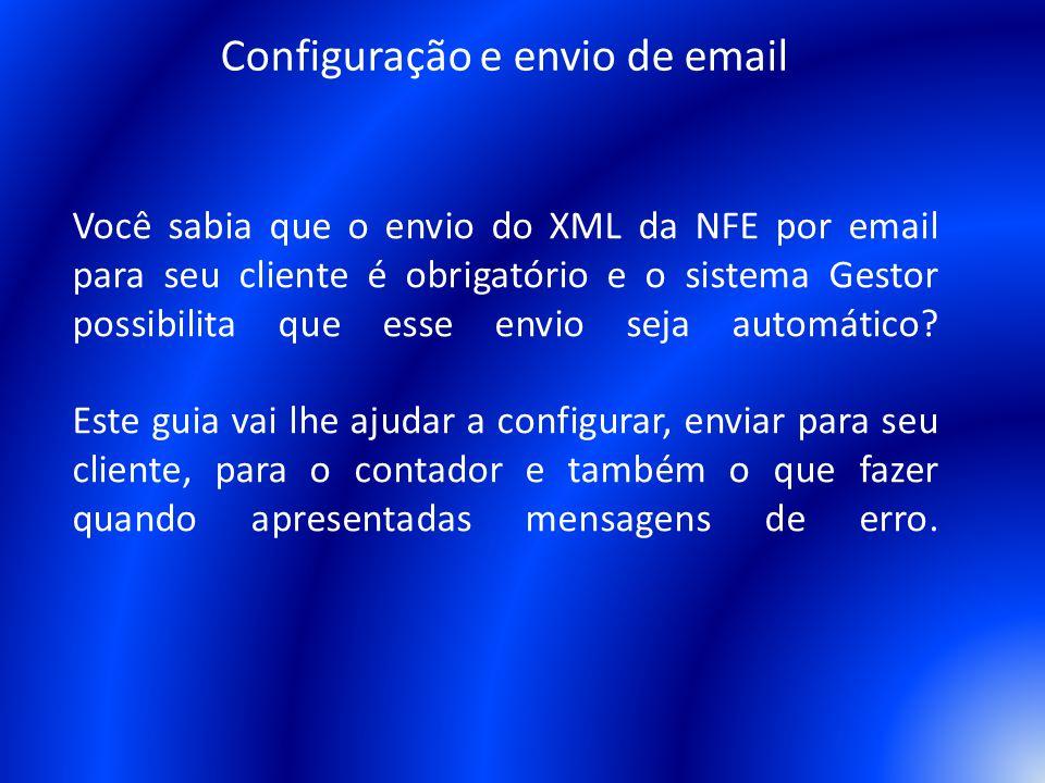 Você sabia que o envio do XML da NFE por email para seu cliente é obrigatório e o sistema Gestor possibilita que esse envio seja automático? Este guia