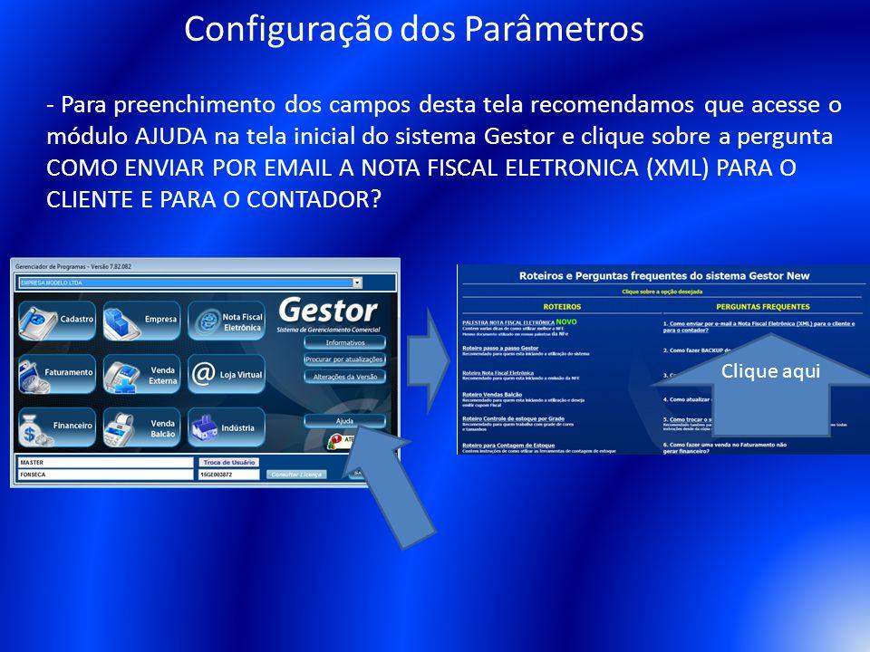- Para preenchimento dos campos desta tela recomendamos que acesse o módulo AJUDA na tela inicial do sistema Gestor e clique sobre a pergunta COMO ENV
