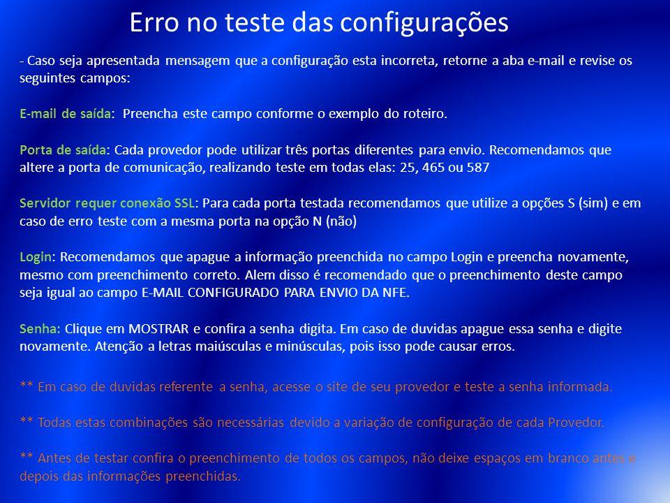 - Caso seja apresentada mensagem que a configuração esta incorreta, retorne a aba e-mail e revise os seguintes campos: E-mail de saída: Preencha este