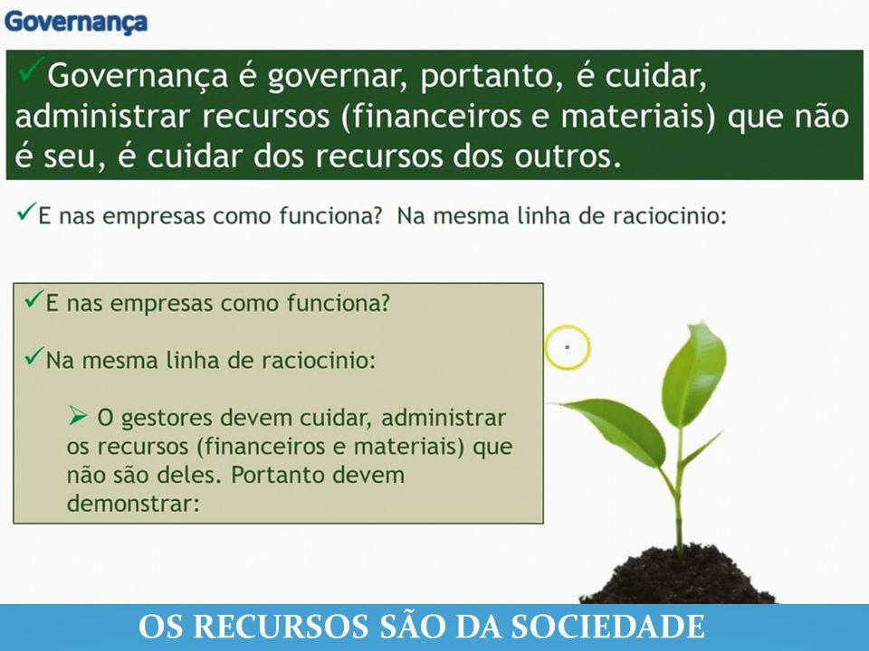 OS RECURSOS SÃO DA SOCIEDADE