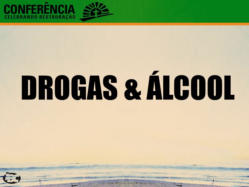 DROGAS & ÁLCOOL