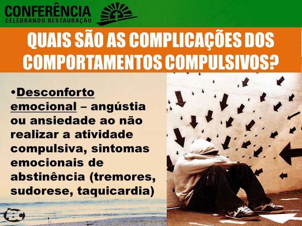 QUAIS SÃO AS COMPLICAÇÕES DOS COMPORTAMENTOS COMPULSIVOS.