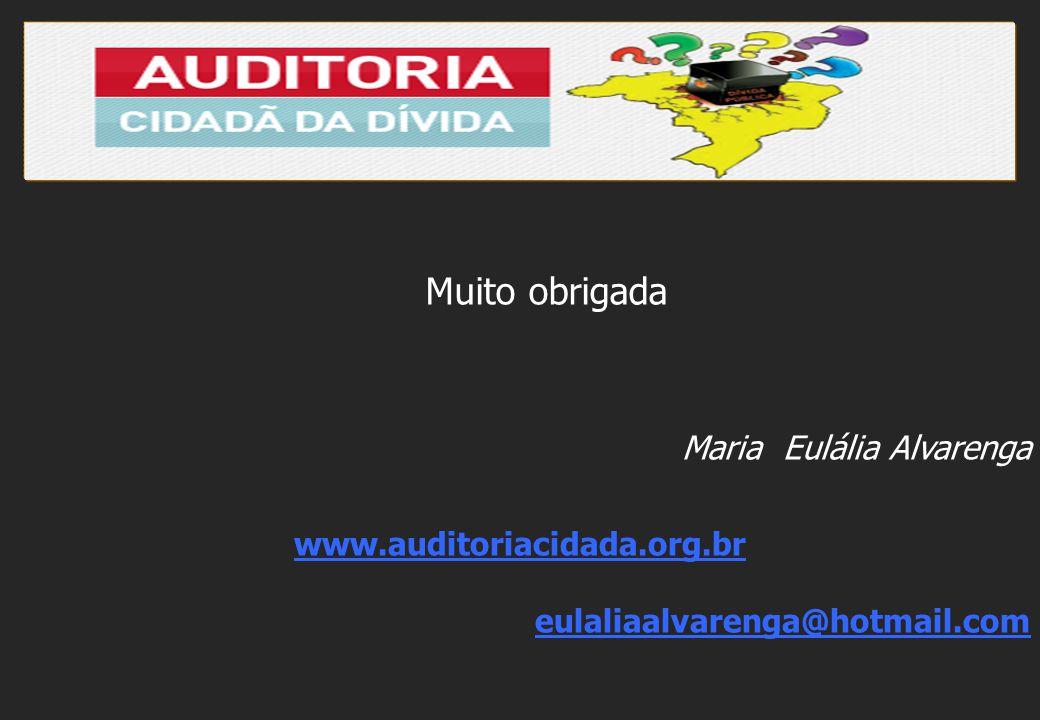 Maria Eulália Alvarenga www.auditoriacidada.org.br eulaliaalvarenga@hotmail.com Muito obrigada