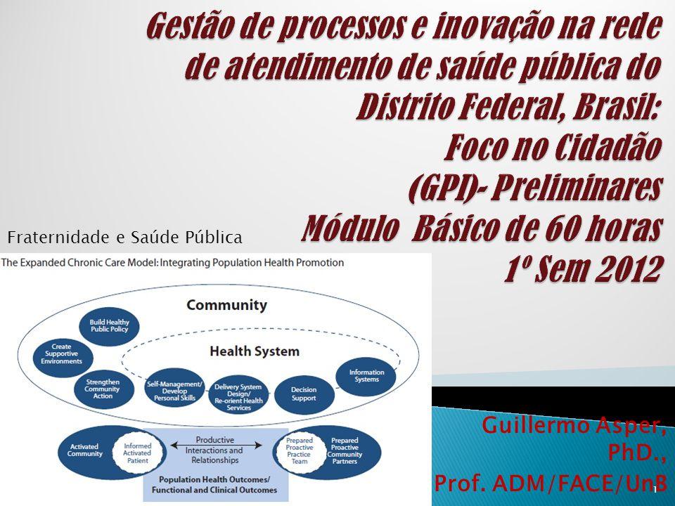 Guillermo Asper, PhD., Prof. ADM/FACE/UnB 1 Fraternidade e Saúde Pública